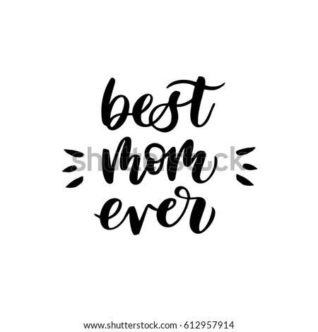 Best Mom Ever Quotes Quote Best Mom Ever Excellent Holiday Stock Vector (Royalty Free  Best Mom Ever Quotes