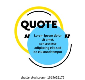 Quote, Excerpt Citing for Magazine or Blog. Speech Bubble, Blank Layout Template, Quotation Box Frame. Remark, Mention and Callout Text in Trendy Geometric Simple Style. Cartoon Vector Illustration