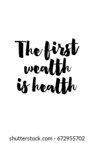 Quote food calligraphy style. Hand lettering design element. Inspirational quote: The first wealth is health.