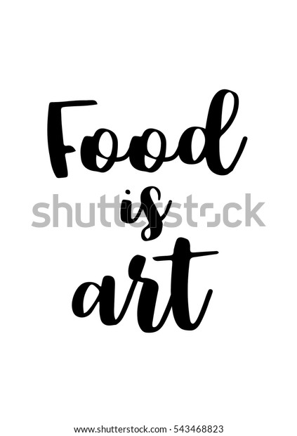 Quote Food Calligraphy Style Hand Lettering Abstract Food