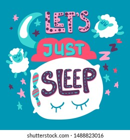 Quote hand drawn vector lettering. Let's just sleep with pillow, sheep. Cute poster, banner idea