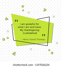 Quote of Henry David Thoreau, American poet and philosopher. I am grateful for what I am and have. My thanksgiving is perpetual. Pop-art vector illustration for USA Thanksgiving Day