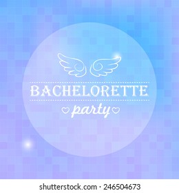 Quote, inspirational poster, typographical design, bachelorette party, blurred purple background. Vector illustration