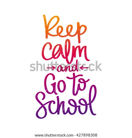 Quote Keep Calm Go School Trend Stock Vector Royalty Free