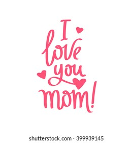 I Love You Mom Images, Stock Photos & Vectors | Shutterstock