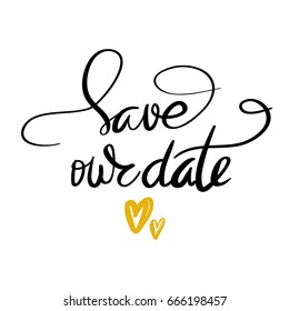 Quote save our date the trend calligraphy on white background great holiday