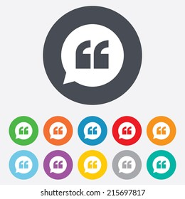 Quote sign icon. Quotation mark in speech bubble symbol. Double quotes. Round colourful 11 buttons. Vector