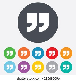 Quote sign icon. Quotation mark symbol. Double quotes at the end of words. Round colourful 11 buttons. Vector