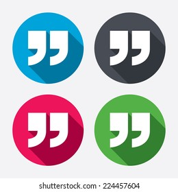 Quote sign icon. Quotation mark symbol. Double quotes at the end of words. Circle buttons with long shadow. 4 icons set. Vector