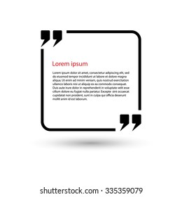 Quote speech bubble. Frame for text square. Text box vector