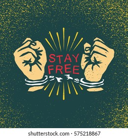 """Quote """"Stay free"""" Broken shackles with hands, book and rays. Traditional tattoo flash. Vector illustration on grunge texture background"""