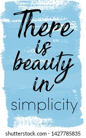 Quote - There is Beauty in Simplicity