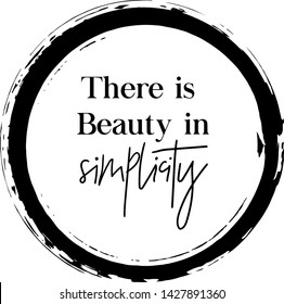 Quote - There is beauty in Simplicity with circle brush element