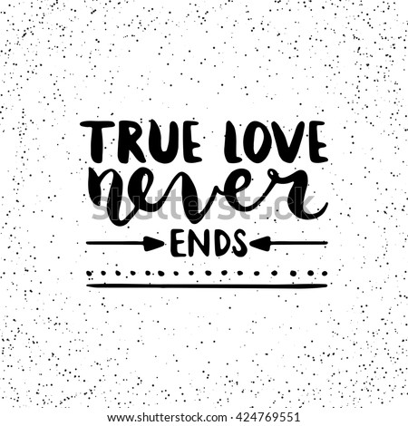 Quote True Love Never Ends Hand Stock Vector Royalty Free