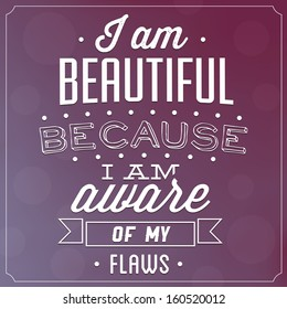 quote typographic background i am beautiful because i am aware of my flaws