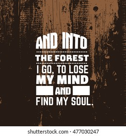 Quote typographical background about forest. Template for card poster and banner in vintage style. Old tree wooden texture.