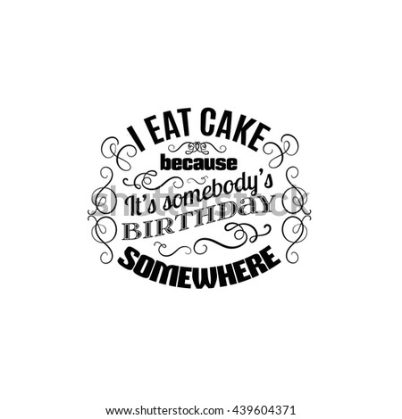 Quote Typographical Background About Sweets And Cake Vector Set With Hand Drawn Elements Template