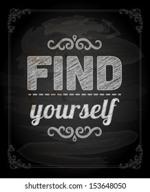 """Quote Typographical Background, vector design. """"Find yourself"""""""