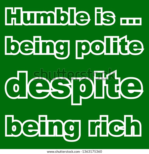 Quotes About Being Humble | Quote Vector Humble Being Polite Despite Stock Image
