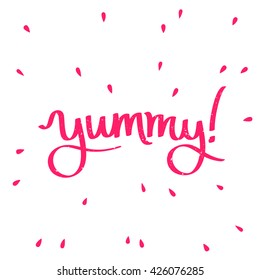 "Quote ""Yummy"". The trend calligraphy. Vector illustration on white background. Hand-drawn graphics."