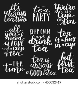 Quotes about tea typography set. Calligraphy hand written phrases about tea. Tea shop lettering design collection. On dark isolated background.