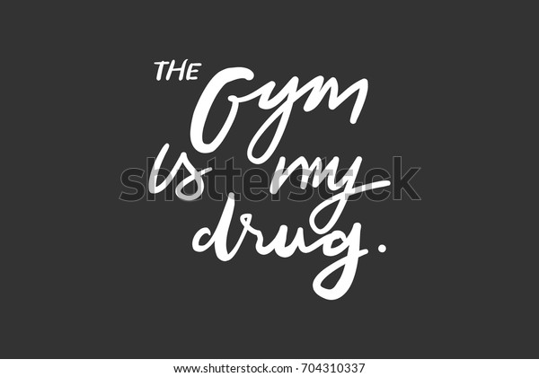 Quotes Fitness Gym Hand Lettering Custom Stock Vector
