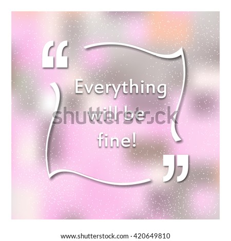 Quotes Quotation Marks Caption Everything Will Stock Vector Royalty