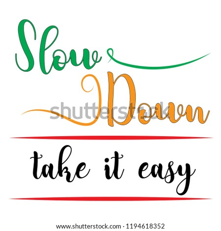 Quotes Slow Down Take Easy Stock Vector Royalty Free 1194618352