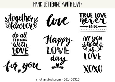 Quotes. Valentine lettering love collection. Hand drawn lettering with beautiful text about love. Perfect for valentine day, wedding and birthday card, stamp