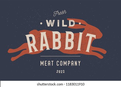 Rabbit. Vintage logo, retro print, poster for Butchery meat shop with text, typography Wild Rabbit or Hare, Meat, rabbit silhouette. Label template rabbit for meat business. Vector Illustration