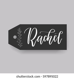 Rachel - common female first name on a tag, perfect for seating card usage. One of wide collection in modern calligraphy style.