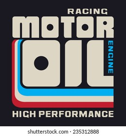 Racing motor oil typography, t-shirt graphics, vectors