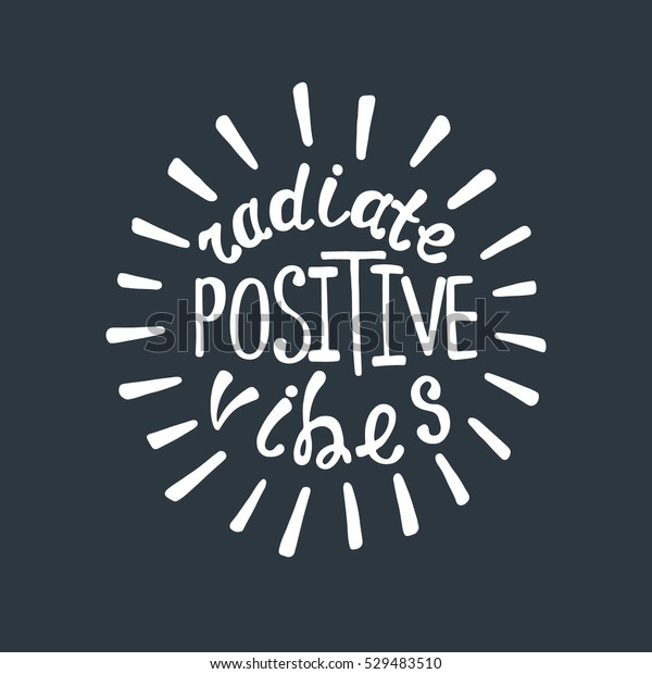 Radiate Positive Vibes Inspirational Quote About Stock ...