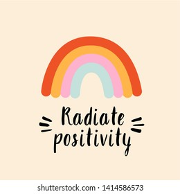 Radiate positivity stylized lettering with rainbow. Poster and postcard design. Colorful vector illustration.