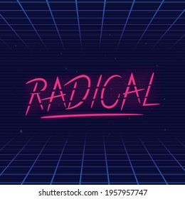 Radical, Rad. Lettering in 80's retro style. Slang 80's. Radical retro neon logo. 80's logo design. Print for t-shirt, typography. Vector illustration