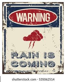 Rain is coming warning sign