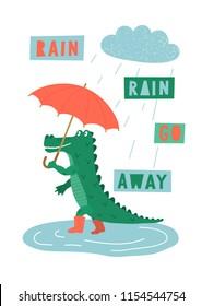 Rain, rain, go away. Cute hand drawn crocodile with red umbrella walking in the rain with lettering. Children's vector illustration.
