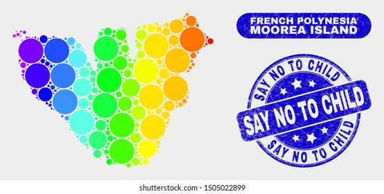 Rainbow colored dot Moorea Island map and seal stamps. Blue round Say No to Child grunge watermark. Gradient rainbow colored Moorea Island map mosaic of randomized circle elements.