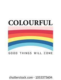 Rainbow Slogan vector print. For t-shirt or other uses