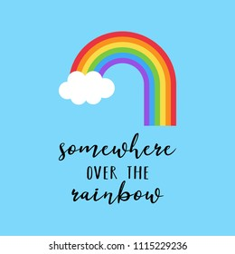 Rainbow vector illustration with quote Somewhere over the rainbow. Colorful rainbow with white cloud on blue background.