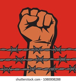 Raised hand with clenched fist behind barbed wire. Political poster. Protest against violence and injustice. Struggle, fight for freedom. Vector illustration isolated on red background.
