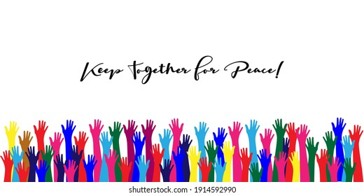Raised Up Hands in Rainbow Colors. Pride Parade, LGBT Tolerance. Peaceful Demonstration. World Peace Day Banner. Teamwork, Voting, Volunteering, Collaboration, Election. Peace Day, Raised Up Hands.