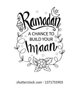 Ramadan – A chance to build your Imaan. Ramadan Quotes.
