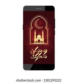 Ramadan greeting card on smartphone screen. Arabic Calligraphy. Vector illustration. Ramadan Mubarak means Happy Ramadan