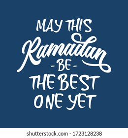 Ramadan inspiration quotes. May this Ramadan be the best one yet. Saying good for decoration design