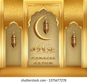 Ramadan kareem background, illustration with golden arabic lanterns and golden ornate crescent, on background with golden arch of traditional pattern. EPS 10 contains transparency.