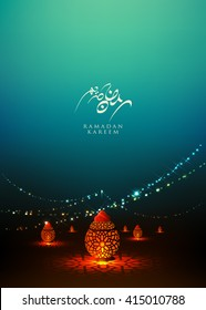 Ramadan Kareem beautiful greeting card with arabic calligraphy which means ''Ramadan kareem ''-traditional lantern of Ramadan