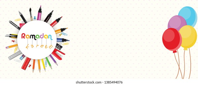 Ramadan Kareem colorful pencils stationary with lite color background balloons colorful vector eps illustration - background cover
