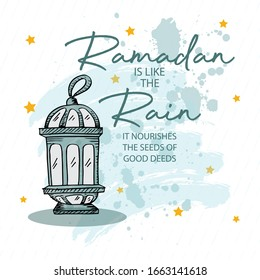 Ramadan is like the Rain. It nourishes the seed of good deeds. Ramadan quotes.