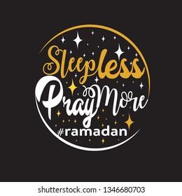 Ramadan Quote. Sleepless pray more ramadan